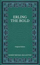 Erling the Bold - Original Edition