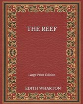 The Reef - Large Print Edition