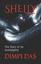 Shelly: The Story of an Investigator