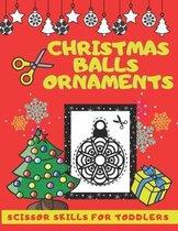Christmas Balls Ornaments SCISSOR SKILLS FOR TODDLERS