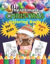 The Ultimate Christmas Coloring Book for Kids Ages 3-5