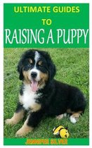 Ultimate Guides to Raising a Puppy