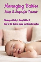 Managing Babies Sleep & Anger for Parents: Phasing out Baby's Sleep Habits & How to Get Control Anger and Calm Parenting: Baby Sleep and Calm Down Ang