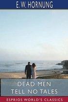 Dead Men Tell No Tales (Esprios Classics)