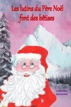 Les lutins du Pere Noel font des betises