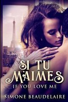 Si Tu M'Aimes - If You Love Me: Large Print Edition