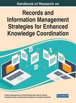 Handbook of Research on Records and Information Management Strategies for Enhanced Knowledge Coordination