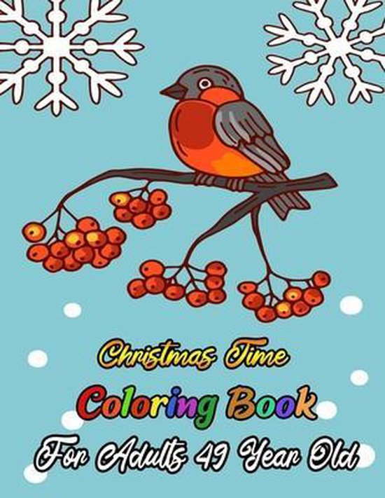 Christmas Time Coloring Book For Adults 49 Year Old