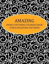 Amazing Swirls Patterns Coloring Book Stress Relieving Patterns