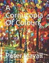 A Cornucopia Of Colours