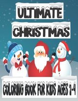 Ultimate Christmas Coloring Book For Kids Ages 2-4