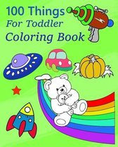100 Things For Toddler Coloring Book