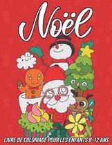 Noel Livre de Coloriage pour les Enfants 8-12 ans