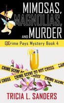 Mimosas, Magnolias, and Murder (Grime Pays Mystery Book 4)