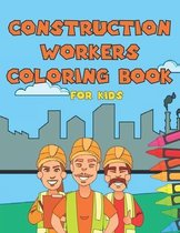 Construction Workers Coloring Book For Kids