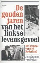 De gouden jaren van het linkse levensgevoel. Het verhaal van Vrij Nederland