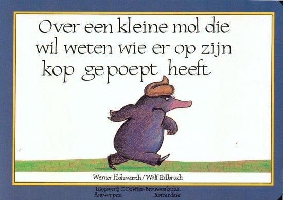 Boek cover Over een kleine mol die wil weten wie er op zijn kop gepoept heeft van Werner Holzwarth (Onbekend)
