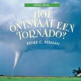 Vertel eens  -   Hoe ontstaat een tornado?