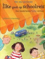 Ilke gaat op schoolreis (Ned-Turks)