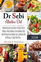 Dr. Sebi Alkaline Diet: Treatments and Cures Book