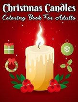 Christmas Candle Coloring Book For Adults: Adult Coloring Book (Stress Relieving Coloring Pages, Coloring Book for Relaxation