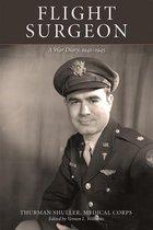 Flight Surgeon: A War Diary, 1941-1945