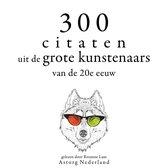 300 citaten uit de grote kunstenaars van de Xxde eeuw