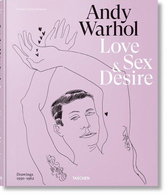 Boek cover Andy Warhol. Love, Sex, and Desire. Drawings 1950-1962 van Drew Zeiba (Hardcover)