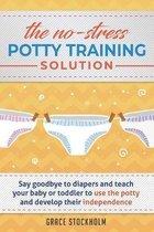 The No-Stress Potty Training Solution