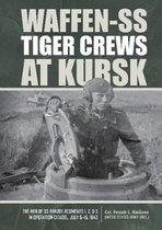 Waffen-SS Tiger Crews at Kursk