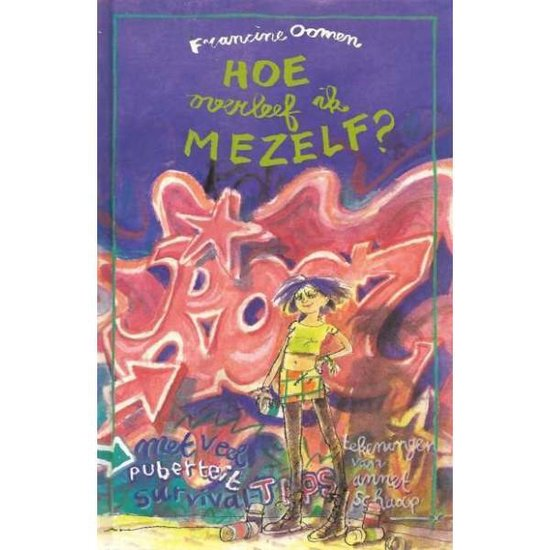 Boek cover Hoe overleef ik mezelf ? van Francine Oomen (Hardcover)