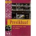 Presikhaaf. Een naoorlogse wijk in Arnhem