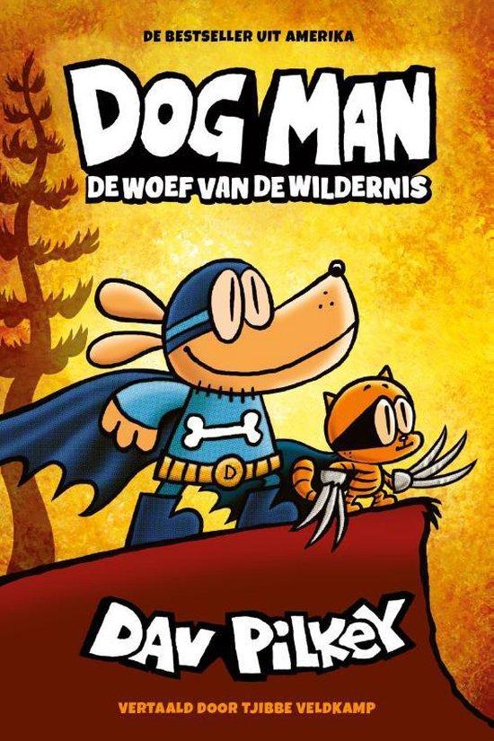 Boek cover Dog Man – De woef van de wildernis van Dav Pilkey (Hardcover)