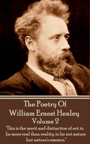 The Poetry Of William Ernesty Henley Volume 2