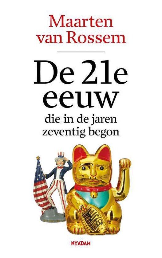 Boek cover De 21e eeuw, die in de jaren zeventig begon van Maarten van Rossem (Hardcover)
