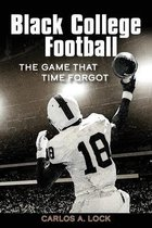 Black College Football: The Game That Time Forgot