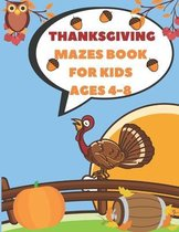Thanksgiving Mazes Book For Kids Ages 4-8