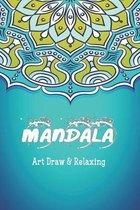 Mandala Art Draw & Relaxing