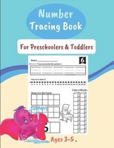 Number Tracing Book For Preschoolers & Toddlers Ages 3-5