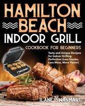 Hamilton Beach Indoor Grill Cookbook for Beginners
