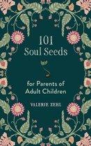 101 Soul Seeds for Parents of Adult Children