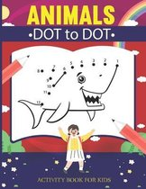 Animals Dot-to-Dot Activity Book for Kids