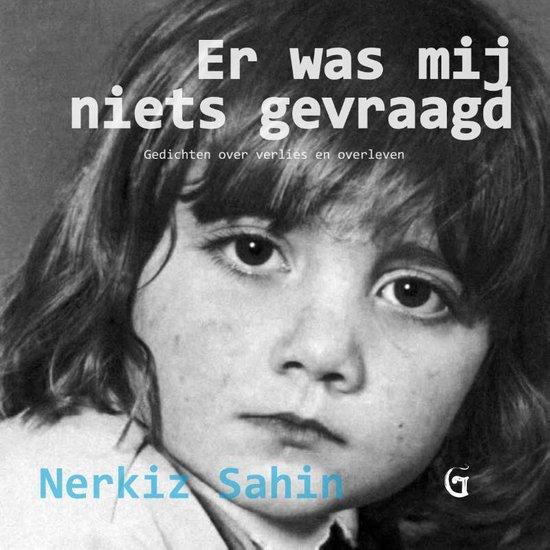 Er was mij niets gevraagd - Nerkiz Sahin |