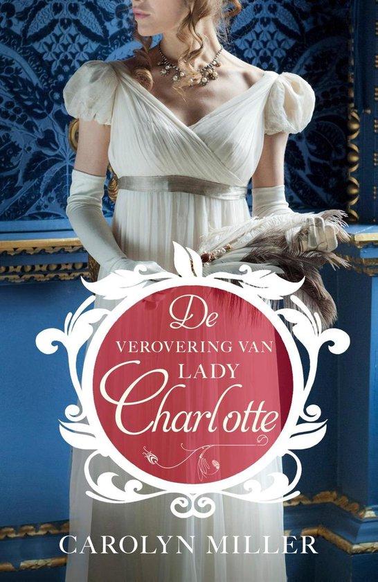 Regency bruiden 2 - De verovering van Lady Charlotte - Carolyn Miller |