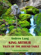 King Arthur, Tales of the Round Table