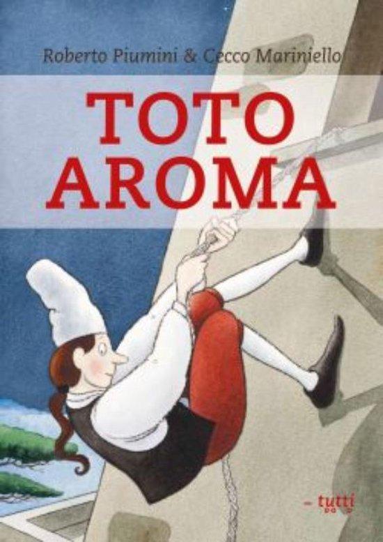 Toto Aroma uitvinder van de pizza - Roberto Piumini |