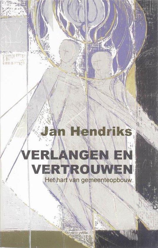 Verlangen en vertrouwen - Jan Hendriks pdf epub