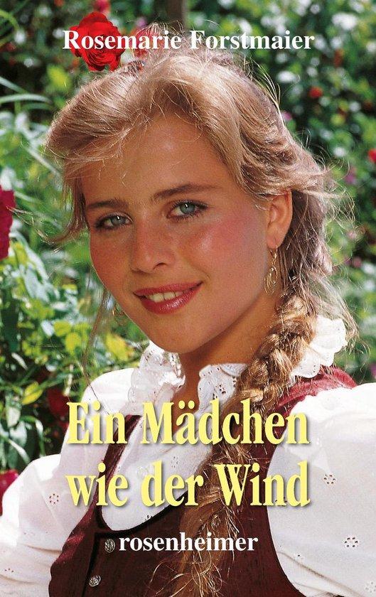 Boek cover Ein Mädchen wie der Wind van Rosemarie Forstmaier (Onbekend)