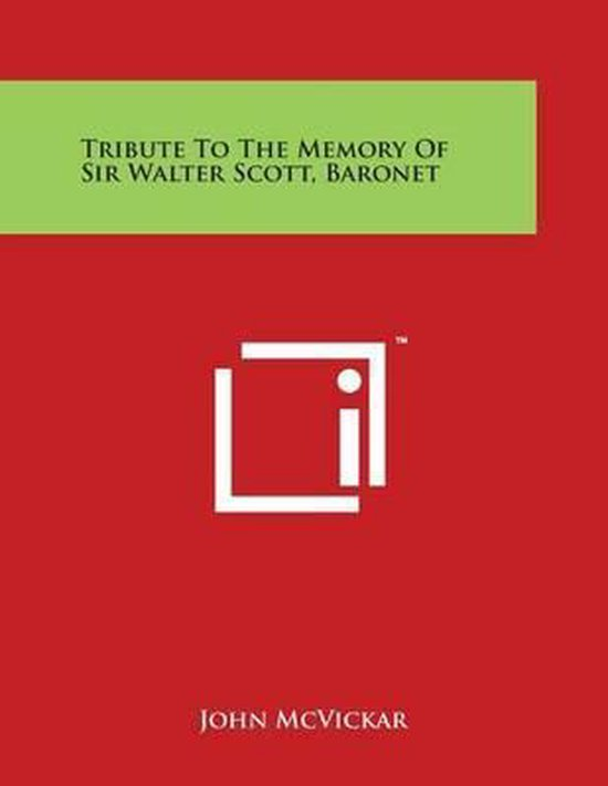 Tribute to the Memory of Sir Walter Scott, Baronet
