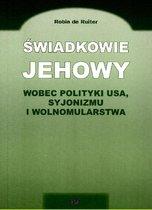 IADKOWIE JEHOWY WOBEC POLITYKI USA, SYJONIZMU I WOLNOMULARSTWA (Jehovah´s Witnesses)